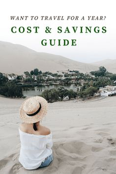 Want to travel for a year? Here's how to save for a year of travel and how much. The Ultimate Savings Guide - Cupoftj.com