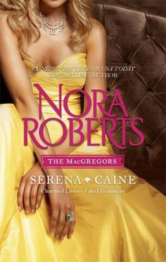 SERENA/CAINE (The MacGregors) by Nora Roberts