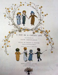 A Day in a Child's Life by Kate Greenway.  Published 1881