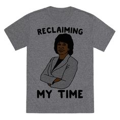 """Reclaiming My Time Maxine Waters - U.S. Representative Miss Maxine Waters is not to be messed with. She is leading the resistance with the rallying cry """"I'm Reclaiming My time""""! Resist and persist with Maxine and this badass shirt!"""