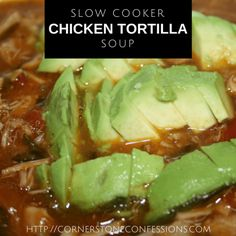 Slow Cooker Chicken Tortilla Soup #soup