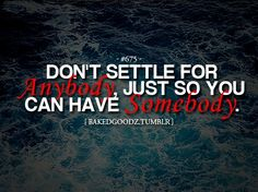 Never Settle for Less Quotes | never settle