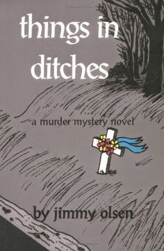 HIGHWAY-Y.A.: Book Review: Things in Ditches by Jimmy Olsen