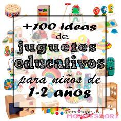Más de 100 ideas de Juguetes Educativos para niños de 1-2 años (Montessori Friendly) - Creciendo con Montessori