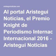 Al portal Aristegui Noticias, el Premio Knight de Periodismo Internacional 2016 - Aristegui Noticias