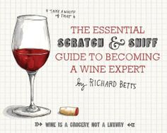 The Essential Scratch and Sniff Guide to Becoming a Wine Expert: Take a Whiff of That, http://www.amazon.com/dp/0544005031/ref=cm_sw_r_pi_awd_kBVEsb07WGS5F