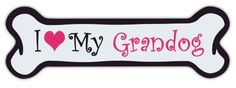 Pink Dog Bone Shaped Magnets: I Love My Grandog | Cars, Trucks and More! Crazy Sticker Guy http://www.amazon.com/dp/B00JJ6FV3W/ref=cm_sw_r_pi_dp_xA.Ovb07FCZ98