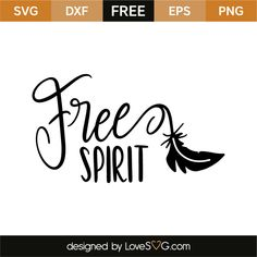 *** FREE SVG CUT FILE for Cricut, Silhouette and more *** Free spirit