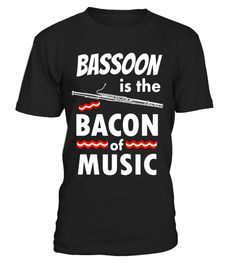 """# Bassoon is the Bacon of Music T-Shirt .  Special Offer, not available in shops      Comes in a variety of styles and colours      Buy yours now before it is too late!      Secured payment via Visa / Mastercard / Amex / PayPal      How to place an order            Choose the model from the drop-down menu      Click on """"Buy it now""""      Choose the size and the quantity      Add your delivery address and bank details      And that's it!      Tags: Bassoon is the Bacon of Music Funny Shirt for…"""