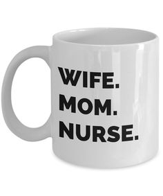 Wife Mom Nurse