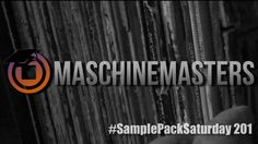 Maschine Masters Sample Pack Saturday 201