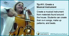 Create a musical instrument from found materials. Students can make songs, beats & patterns.  #ISDStopSummerSetback