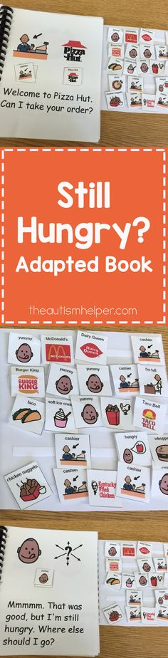 My classrooms' favorite adapted book is about one of my personal favorite topics – fast food. Check it out – Still Hungry! a Fun Adapted Book. From theautismhelper.com