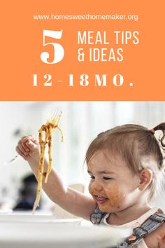 Meal Tips + Ideas: 12-18 Months – HomeSweetHomeMaker