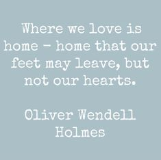 home that our feet may leave but not our hearts