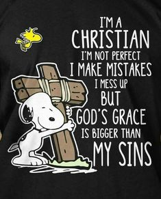 Snoopy I'm a Christian, God's Grace bigger than My Sins Religious Quotes, Spiritual Quotes, Faith Quotes, Bible Quotes, Qoutes, Jean 3 16, Images Bible, Bibel Journal, Snoopy Quotes