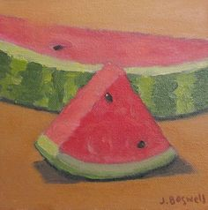 Original Oil Painting  Sliced Watermelon 1  6x6 Oil on quality Raymar panel  Signed lower right J. Boswell    Studio Sale: Copyright (symbol)