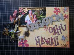 Scrapbook I made for my sister.