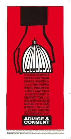 Saul Bass 'Advise and Consent' -- a bracing political thriller set in Washington DC that's prescient even now Cinema Posters, Film Posters, Polish Posters, Vintage Movies, Vintage Posters, Saul Bass Posters, Advise And Consent, Laurent Durieux, Pop Art