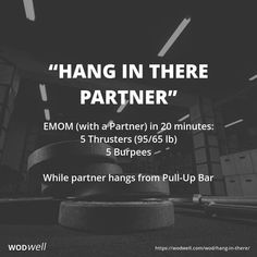 """Hang In There Partner"" WOD EMOM (with a Partner) in 20 minutes: 5 Thrusters lb); While partner hangs from Pull-Up Bar Crossfit Workouts At Home, Fit Board Workouts, Crossfit Leg Workout, Burpees, Emom Workout, Conditioning Workouts, Travel Workout, I Work Out, Workout Programs"