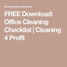 FREE Download: Office Cleaning Checklist   Cleaning 4 Profit
