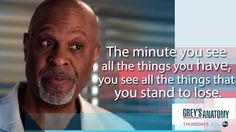 """The minute you see all the things you have, you see all the things that you stand to lose."" Richard Webber to April Kepner, Grey's Anatomy quotes"