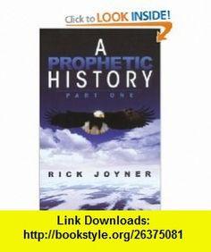 A Prophetic History, Part 1 (9781607082941) Rick Joyner , ISBN-10: 1607082942  , ISBN-13: 978-1607082941 ,  , tutorials , pdf , ebook , torrent , downloads , rapidshare , filesonic , hotfile , megaupload , fileserve