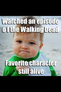 walking dead....heck yeah!!! First show we committed to together