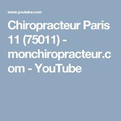Chiropracteur Paris 11 (75011)  - monchiropracteur.com - YouTube Paris, Youtube, Montmartre Paris, Paris France, Youtubers, Youtube Movies