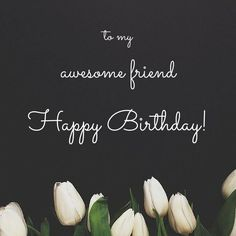 Friend Birthday Quotes And Messages : Happy Birthday Images For Friend Cool Happy Birthday Images, Best Happy Birthday Quotes, Happy Birthday Best Friend, Happy Birthday For Him, Happy Birthday Wallpaper, Birthday Wishes For Friend, Happy Birthday Messages, Happy Birthday Greetings, Birthday Love
