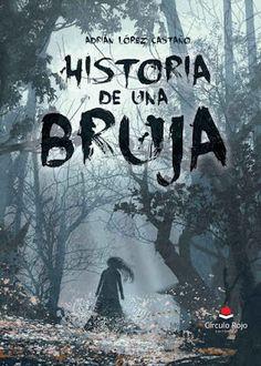 Carmen en su tinta: Reseña: Historia de una bruja de Adrián López Cast...