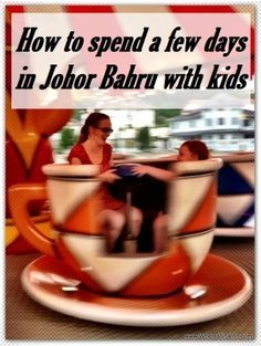 Things to do in Johor Bahru, Malaysia, with kids