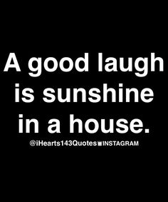 I love to laugh.