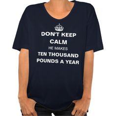 Mr. Darcy...this is the first 'Keep Calm' shirt I've ever wanted