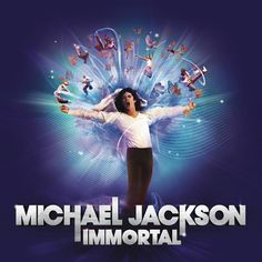 Immortal - Michael Jackson