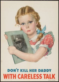 "World War II U.S. Government Printing Office, 1944).Poster (14"" X 20"") ""Don't Kill Her Daddy with Careless Talk...JUL16"