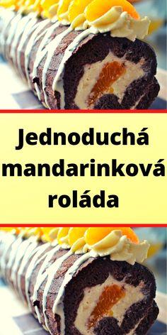 Jednoduchá mandarinková roláda Cereal, Muffin, Breakfast, Morning Coffee, Muffins, Cupcakes, Breakfast Cereal, Corn Flakes