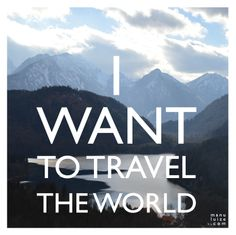 I want to travel the world, you heard that? #travel #quote
