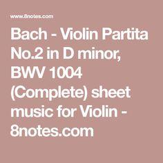 Bach - Violin Partita No.2 in D minor, BWV 1004 (Complete) sheet music for Violin - 8notes.com