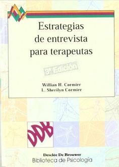 Estrategias de entrevista para terapeutas : habilidades básicas e intervenciones cognitivo-conductuales / William H. Cormier y L. Sherilyn Cormier