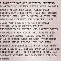 I love the way you survived, survival looks good on you. Love you :) Great Quotes, Quotes To Live By, Me Quotes, Inspirational Quotes, Motivational, Random Quotes, Queen Quotes, Devil Quotes, Abuse Quotes