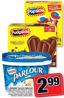 Coupons et Circulaires: 2,99$ ou .24¢ ch. NESTLÉ PARLOUR, FUDGSICLE ou POP...