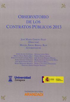 Observatorio de contratos públicos, 2013 / José María Gimeno Feliú, director ; Miguel Ángel Bernal Blay, coordinador ; autores, Jorge Agudo González...[et al.]