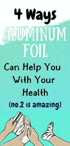 4 WAYS ALUMINUM FOIL CAN HELP WITH YOUR HEALTH Healthy Detox, Healthy Eating Tips, Healthy Drinks, Homemade Syrup, Homemade Playdough, Health Tips For Women, Health And Fitness Tips, Exercises, Workouts