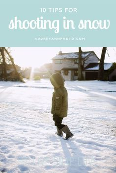 10 Tips for Shooting in the Snow — Live Snap Love