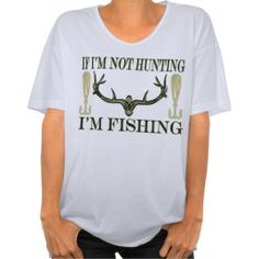 Funny Ladies If Im Not Hunting Im Fishing Green 2 Tshirts This funny design girls shirt for the lady hunter, angler, fishing or wildlife animal hunting guide, sports woman or outdoors woman on your gift list features a antler rack in camouflage colors yellow gold spoon lure with green text. If Im not fishing Im hunting and If Im not hunting Im fishing on the back. Great mothers day gift for a recreational or professional hunter, fisherwoman, angler, sportswoman, outdoors woman