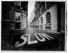 I chose this image because I like how the word slow looks bigger than what it actually probably is and how your eyes follow to the end of the street