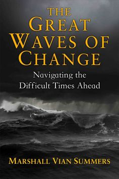 The Great Waves of Change: Navigating the Difficult Times Ahead - New Knowledge Library