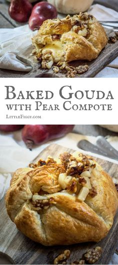 Make this gorgeous appetizer for your next get together, Baked Gouda! It's full of layers of flavors, wrapped in Prosciutto, then baked in a puff pastry and topped off with a warm Pear and Walnut Compote! Get the recipe at Little Figgy Food.
