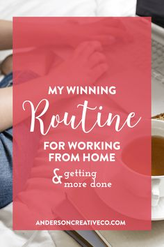 My daily routine for working from home and getting more done. How to Boost business productivity when your working from home.